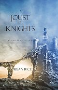 Morgan Rice - A Joust of Knights