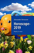 Alexander Nevzorov -Horoscope-2019. Playful, in verse