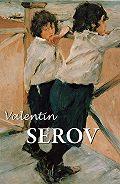 Dmitri V. Sarabianov - Valentin Serov