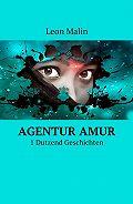 Leon Malin -Agentur Amur. 1 Dutzend Geschichten