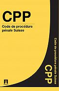 Suisse -Code de procédure pénale Suisse – CPP