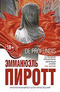 Эмманюэль Пиротт -De Profundis