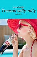 Leon Malin -Treason willy-nilly. AgencyAmur
