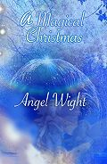 Angel Wight -A Magic Christmas. Diary of wishes