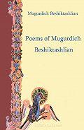 Beshiktashlian Mugurdich -Poems of Mugurdich Beshiktashlian