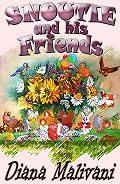 Diana Malivani -Snoutie and His Friends
