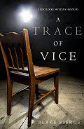 Блейк Пирс -A Trace of Vice