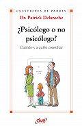Patrick Delaroche -¿Psicólogo o no psicólogo? Cuándo y a quién consultar