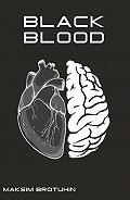 Максим Братухин -Black Blood