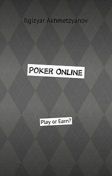 Ilgizyar Akhmetzyanov - Poker Online. Play or Earn?