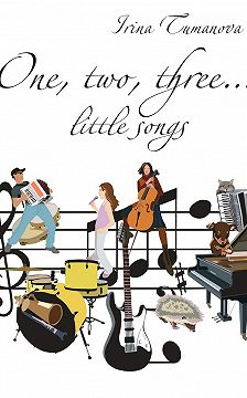 Irina Tumanova - One, two, three… little songs