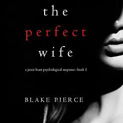 Блейк Пирс - The Perfect Wife