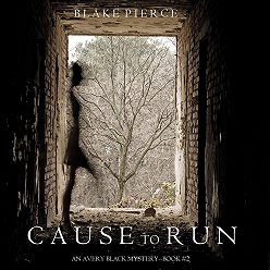 Блейк Пирс - Cause to Run