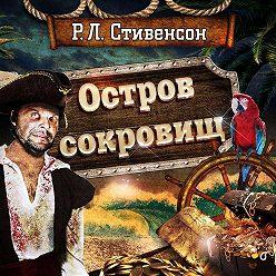 Роберт Льюис Стивенсон - Остров сокровищ