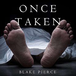 Блейк Пирс - Once Taken