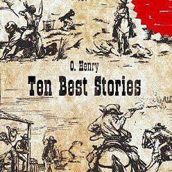 О. Генри - Ten Best Stories