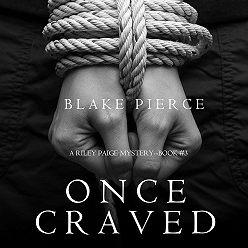 Блейк Пирс - Once Craved