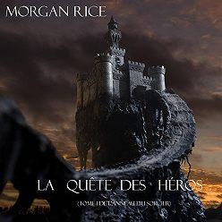 Морган Райс - La Quête Des Héros