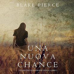 Блейк Пирс - Una Nuova Chance