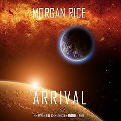 Морган Райс - Arrival