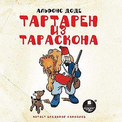 Альфонс Додэ - Тартарен из Тараскона