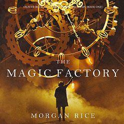 Морган Райс - The Magic Factory