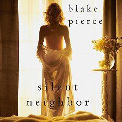 Блейк Пирс - Silent Neighbor