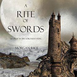 Морган Райс - A Rite of Swords