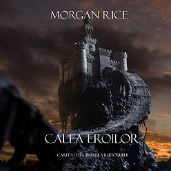 Морган Райс - Calea Eroilor