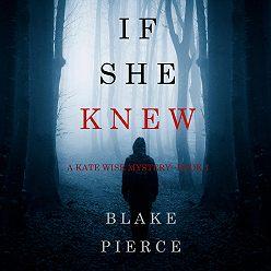 Блейк Пирс - If She Knew
