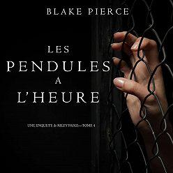 Блейк Пирс - Les Pendules à l'heure