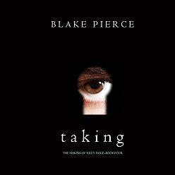 Блейк Пирс - Taking