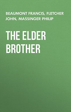 Francis Beaumont - The Elder Brother