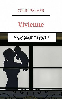 Colin Palmer - Vivienne. Just an ordinary suburban housewife… no more