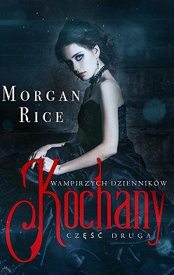 Морган Райс - Kochany
