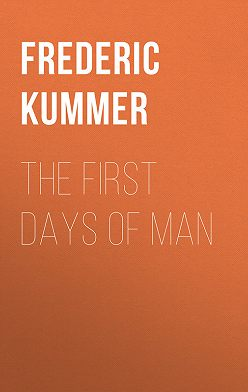 Frederic Kummer - The First Days of Man
