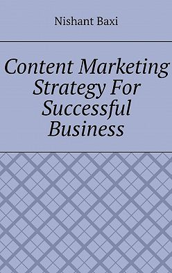 Nishant Baxi - Content Marketing Strategy For Successful Business