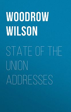 Woodrow Wilson - State of the Union Addresses
