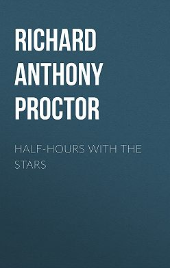 Richard A. Proctor - Half-Hours with the Stars