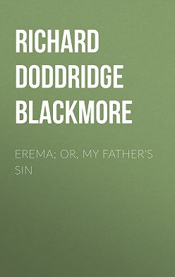 Richard Doddridge Blackmore - Erema; Or, My Father's Sin