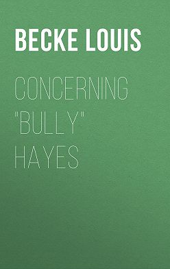 "Louis Becke - Concerning ""Bully"" Hayes"
