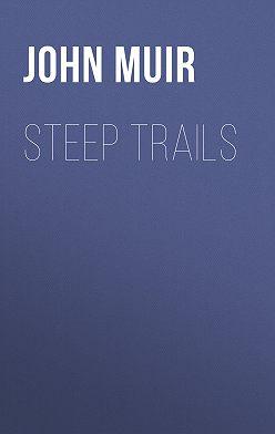 John Muir - Steep Trails