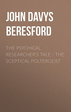 John Davys Beresford - The Psychical Researcher's Tale - The Sceptical Poltergeist
