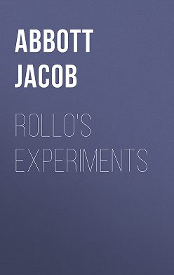 Jacob Abbott - Rollo's Experiments