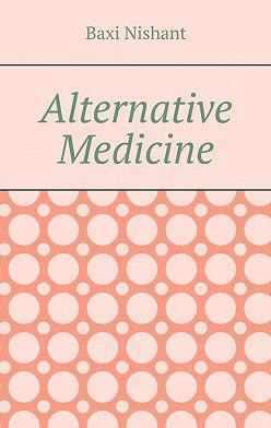 Baxi Nishant - Alternative Medicine
