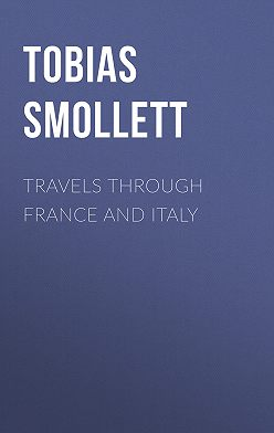 Tobias Smollett - Travels through France and Italy