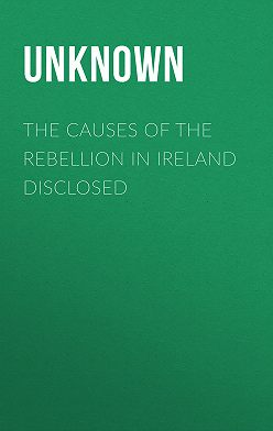 Unknown Unknown - The Causes of the Rebellion in Ireland Disclosed