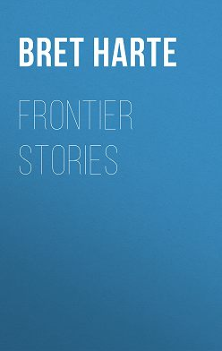 Bret Harte - Frontier Stories