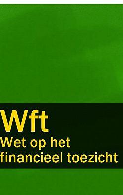 Nederland - Wet op het financieel toezicht – Wft