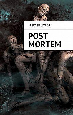Алексей Щуров - Post Mortem. Русская версия